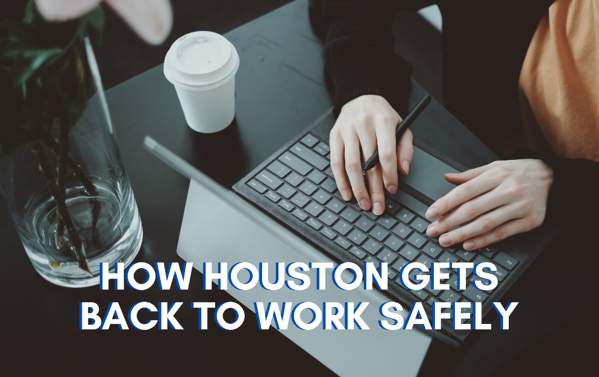 Houston Back to Work Safely - LBU LPs
